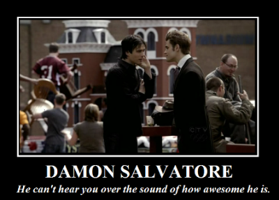 Damon can't hear you...
