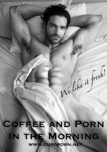 Coffee and Porn in the Morning!