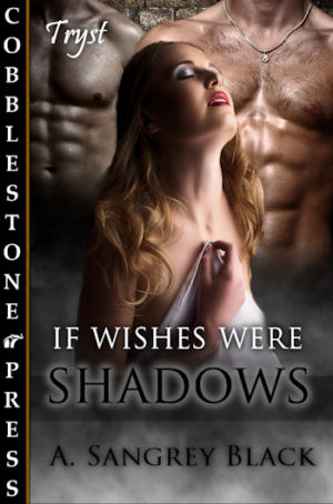 IF WISHES WERE SHADOWS by A. Sangrey Black