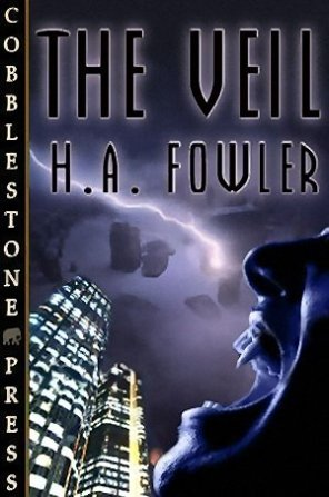 THE VEIL by H.A. Fowler